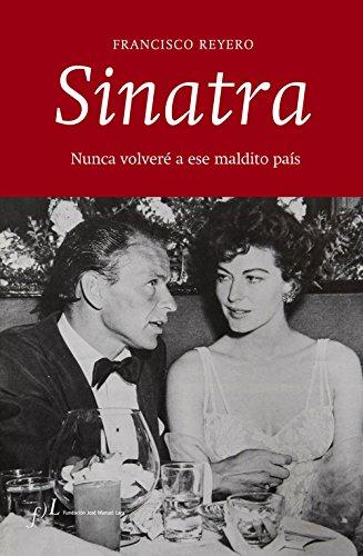 Sinatra: Nunca volveré a ese maldito país por Francisco Reyero