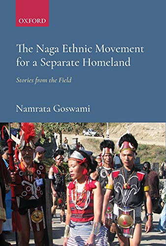 The Naga Ethnic Movement for a Separate Homeland