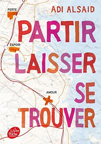 Partir, laisser, se trouver (Livre de Poche Jeunesse) por Adi Alsaid