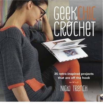 Geek Chic Crochet (Paperback) - Common