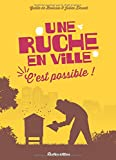Telecharger Livres Une ruche en ville C est possible (PDF,EPUB,MOBI) gratuits en Francaise