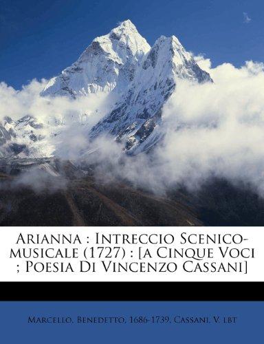 Arianna: Intreccio Scenico-musicale (1727) : [a Cinque Voci ; Poesia Di Vincenzo Cassani]