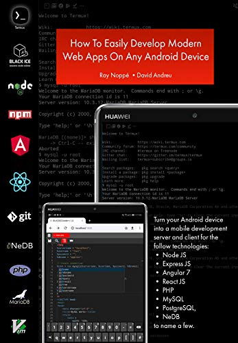 How To Easily Develop Modern Javascript Web Apps On Any Android Device: Web  app development on an Android device with TERMUX (English Edition)