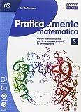 Pratica.mente matematica. Per la Scuola media. Con espansione online: 3
