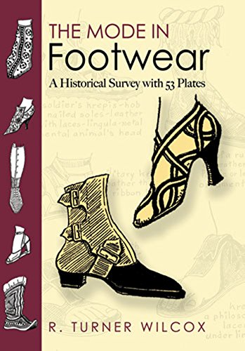 The Mode in Footwear: A Historical Survey with 53 Plates (Dover Pictorial Archives) (Mode-illustration Textilien)