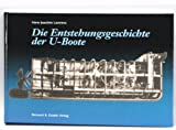Die Entstehungsgeschichte der U-Boote: Druck nach handschriftlichen Vorlagen, Stichen, Skizzen und Fotos