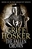 The Fallen Crown (Anarchy Book 10)