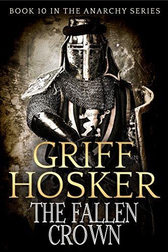 The Fallen Crown (Anarchy Book 10) par Griff Hosker