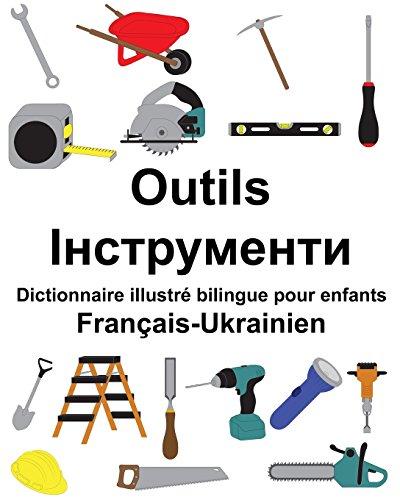 Français-UkrainienOutils Dictionnaire illustré bilingue pour enfants par Richard Carlson Jr.