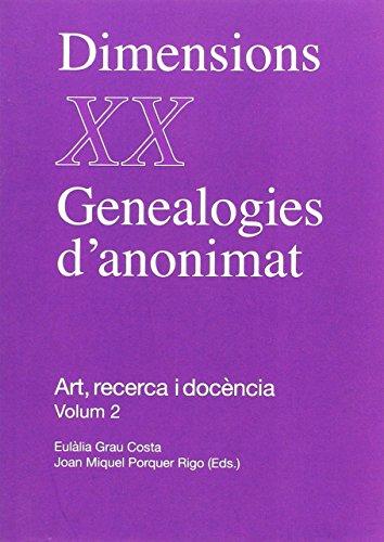 Dimensions XX. Genealogies d'anonimat. Art, recerca i docència.