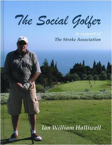 The Social Golfer por Ian William Halliwell