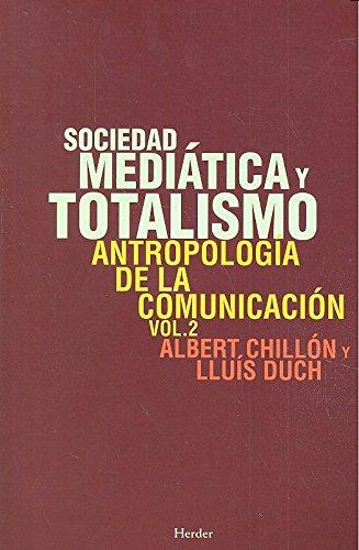 Sociedad mediática y totalismo por Chillón y LL.Duch Albert