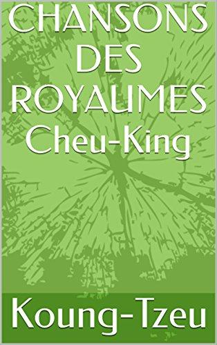 En ligne téléchargement CHANSONS DES ROYAUMES Cheu-King pdf epub