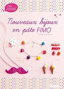 Nouveaux bijoux en pâte FIMO par [Le Guilloux, Carine]