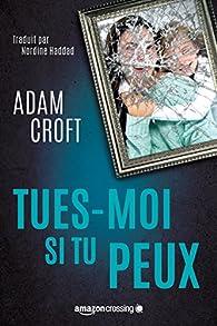 Tue-moi si tu veux par Adam Croft