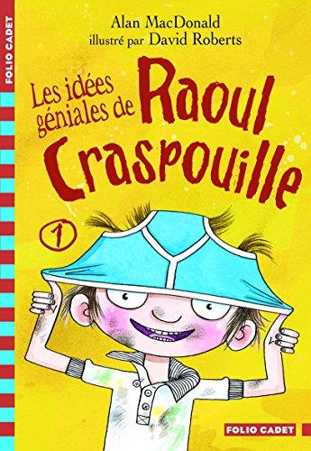 Raoul Craspouille, 1:Les ides gniales de Raoul Craspouille: Raoul Craspouille (1)