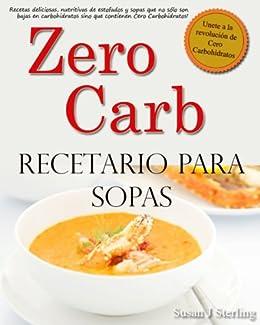 Zero Carb Recetario para Sopas de [Sterling, Susan J ]