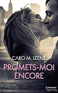 Promets-moi encore par Caro M. Leene