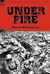 Under Fire by Henri Barbusse (2011-03-10)