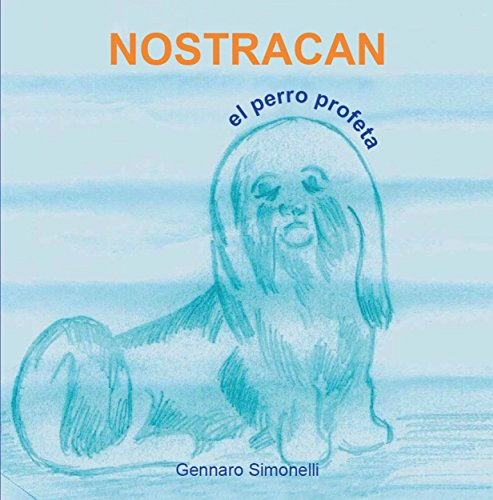 Nostracan. El perro profeta por Gennaro Simonelli