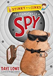 My Hamster is a Spy (Stinky and Jinks) by Dave Lowe (1-Jul-2013) Paperback