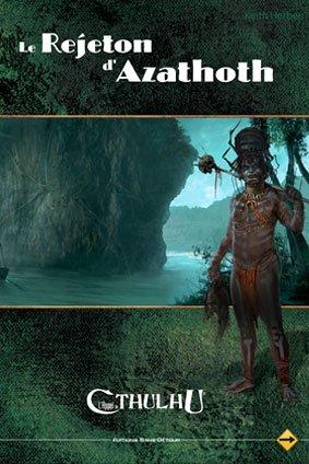 Sans Détour - L'Appel de Cthulhu JDR - Le Rejeton d'Azathoth par (Reliure inconnue)