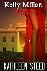 Kelly Miller: A Collin Carter Mystery (Collin Carter, Private Investigator Book 5)