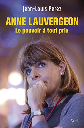 Anne Lauvergeon, le pouvoir à tout prix