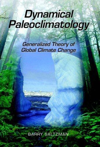 Dynamical Paleoclimatology: Generalized Theory of Global Climate Change (International Geophysics) by Barry Saltzman (2001-10-25)