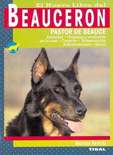 Beauceron, Nuevo Libro Del por Monique Reverdy
