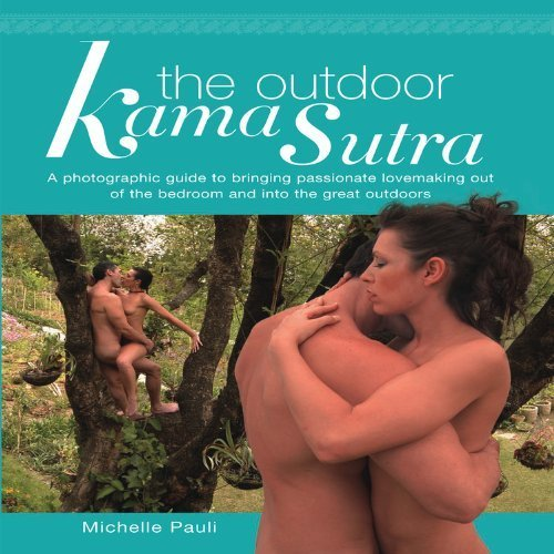 The Outdoor Kama Sutra by Pauli, Michelle (2006) Paperback