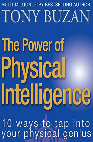The Power of Physical Intelligence: 10 Ways to Tap into Your Physical Genius