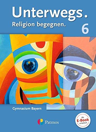 Unterwegs - Gymnasium Bayern: 6. Jahrgangsstufe - Schülerbuch
