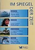 Im Spiegel der Zeit: Einsatz unter Lebensgefahr / Wolkenkind / Oase des Friedens / Das Lied der wilden Delfine - Edward Fleming