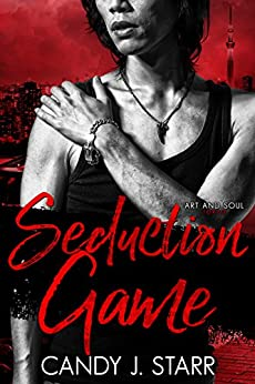Seduction Game (Art and Soul Book 2) by [Starr, Candy J]