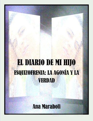 El diario de mi hijo (Esquizofrenia y Parkinson: las dos caras de la Dopamina) (Spanish Edition)