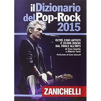 Il Dizionario Del Pop-Rock 2015. Con Aggiornamento Online