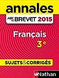 Annales ABC du BREVET 2015 Français 3e (French Edition)