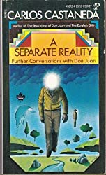 A Separate Reality: Further Conversations with Don Juan by Carlos Castaneda (1982-08-01)