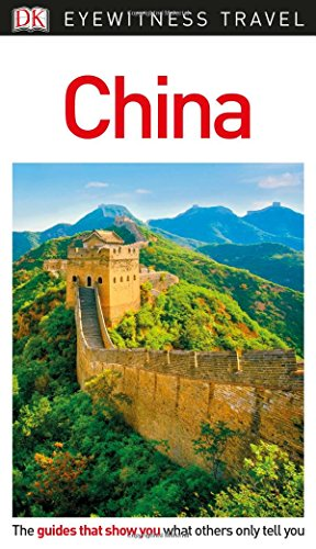 DK Eyewitness Travel Guide China (China Rough Guide)