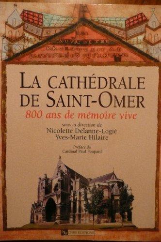 Cathédrale de Saint-Omer : 800 ans de mémoire vive