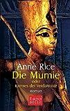 Die Mumie oder Ramses der Verdammte: Roman - Anne Rice