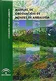Manual de ordenación de montes de la Comunidad Autónoma Andaluza