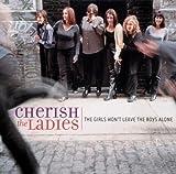 Songtexte von Cherish the Ladies - The Girls Won't Leave the Boys Alone