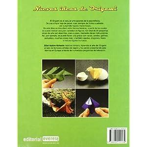 Nuevas ideas de Origami: Papiroflexia para grandes y pequeños