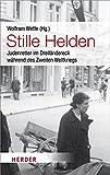 Stille Helden: Judenretter im Dreiländereck während des Zweiten Weltkriegs (HERDER spektrum) -