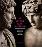 A Little Gay History: Desire and Diversity Across the World