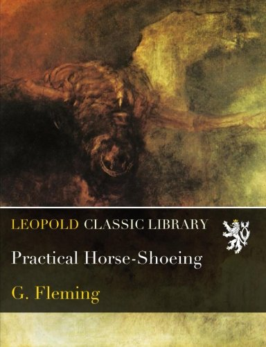 Practical Horse-Shoeing por G. Fleming