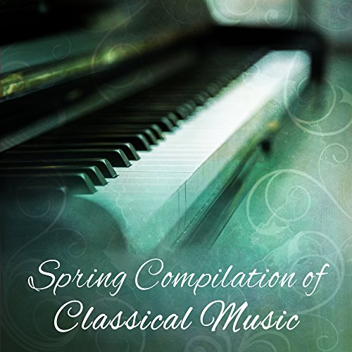 Spring Compilation of Classical Music