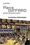 Pierre Giffard: Précurseur du journalisme moderne, du Paris-Brest à l'affaire Dreyfus
